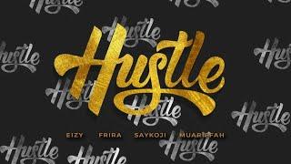 Eizy - Hustle Feat Saykoji Mp3