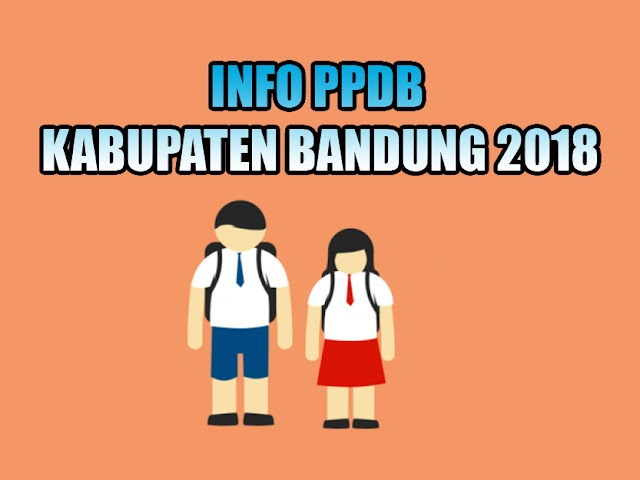 Info Seputar PPDB Kabupaten Bandung 2018
