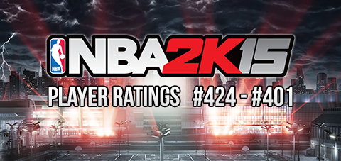 NBA 2K15 Player Ratings Revealed [#424 - #401]