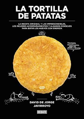 LIBRO - La tortilla de patatas David De Jorge | Robin Food & Javirroyo (DEBATE - 1 Diciembre 2016) RECETAS & GASTRONOMIA Comprar en Amazon España