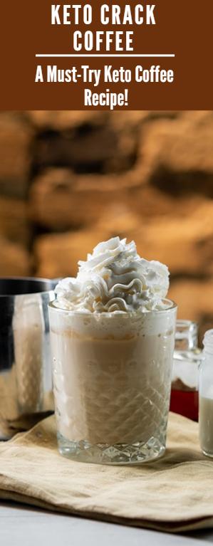 Keto Crack Coffee – A Must-Try Keto Coffee Recipe!