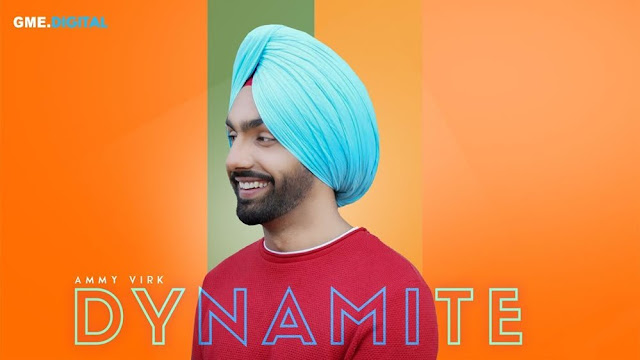 Dynamite Lyrics By Ammy Virk Punjabi Song