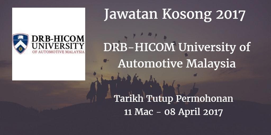 Jawatan Kosong DRB-HICOM University of Automotive Malaysia 11 Mac - 08 April 2017