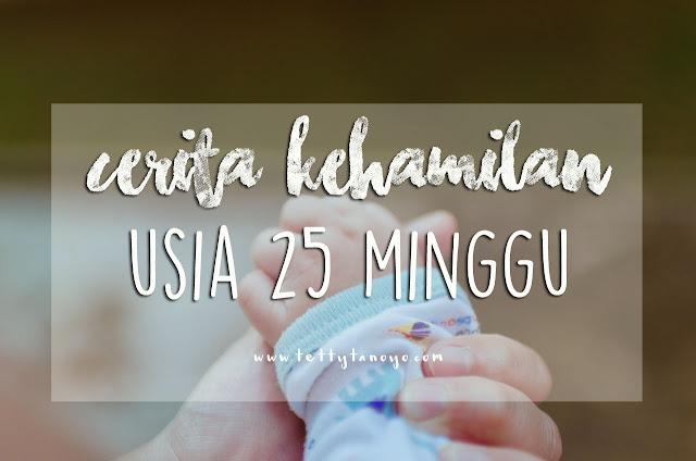 kehamilan 25 minggu