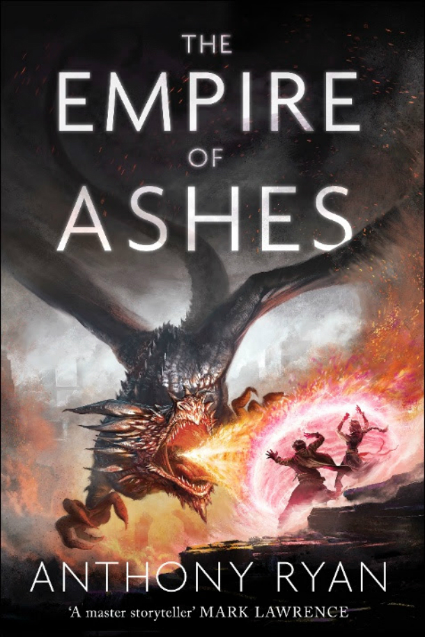 The Empire of Ashes (UK Edition) by Anthony Ryan