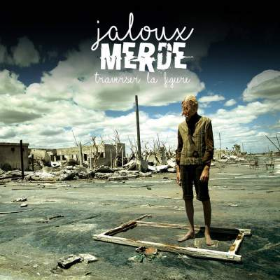 Jaloux Merde - Traverser La Figure - Album Download, Itunes Cover, Official Cover, Album CD Cover Art, Tracklist