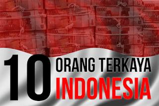 Daftar 10 Orang terkaya di Indonesia