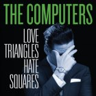The Computers: Love Triangles, Hate Squares