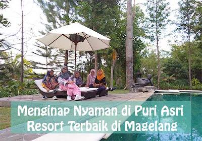 Menginap Nyaman di Hotel Puri Asri, Resort Terbaik di Kota Magelang