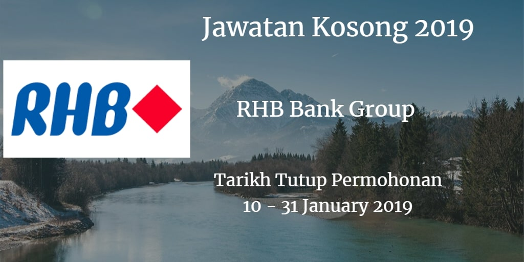 Jawatan Kosong RHB Bank Group 10 - 31 January  2019