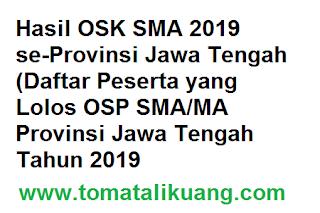 Hasil Seleksi OSK SMA se-Provinsi Jawa Tengah Tahun 2019, tomatalikuang.com