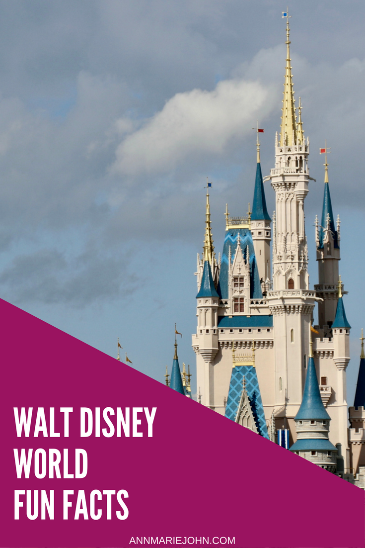 Walt Disney World Fun Facts Annmarie John