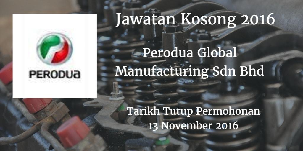 Jawatan Kosong Perodua Global Manufacturing Sdn Bhd 13 November 2016