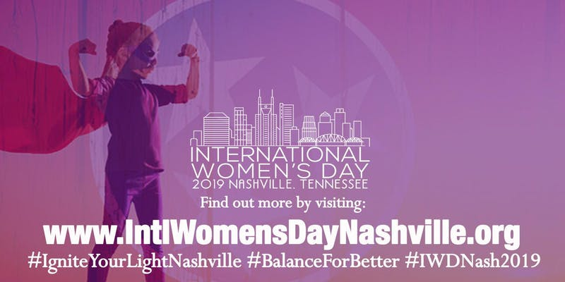 International Women's Day 2019 Nashville, TN- #IWDNash2019: