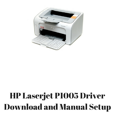 HP Laserjet P1005 Driver Download and Manual Setup