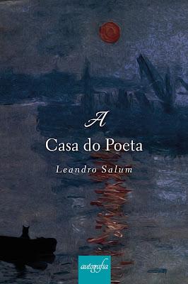 A casa do poeta, livro de poemas de Leandro Salum - Editora Autografia