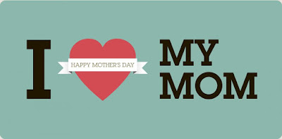 I love my mom, happy mother day 2018