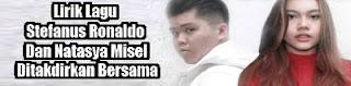 Lirik Lagu Stefanus Ronaldo Dan Natasya Misel - Ditakdirkan Bersama