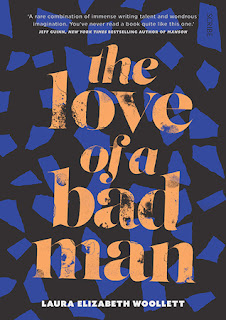 The Love of a Bad Man by Laura Elizabeth Woollett- Book Review by The Incredible Rambling Elimy