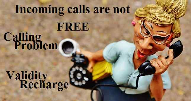 Incoming Calls are not FREE | Airtel, Idea, Vodafone Validity
