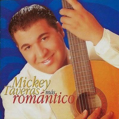 MAS ROMANTICO - MICKEY TAVERAS (1999)