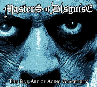 Masters of Disguise - The Fine Art of Aging Gracefully