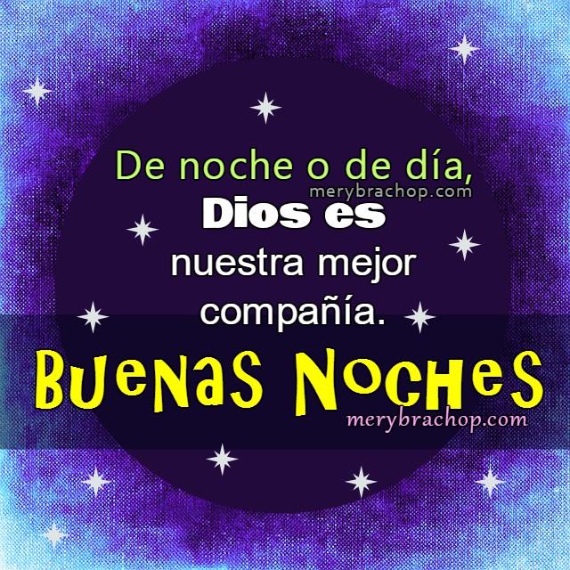 Frases cristianas de Buenas Noches, mensajes cortos con imágenes para mi facebook deseando Buenas noches a mis amigos, tarjetas por Mery Bracho