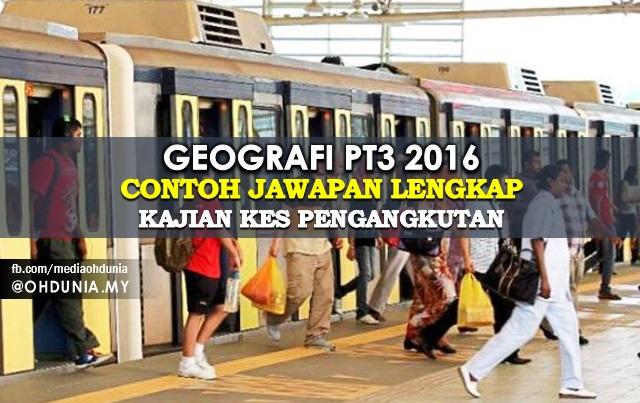 Geografi PT3 2016: Contoh Jawapan Lengkap Tugasan Kajian Kes Pengangkutan