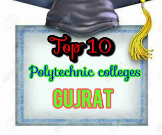 Top 10 polytechnic colleges in Gujarat