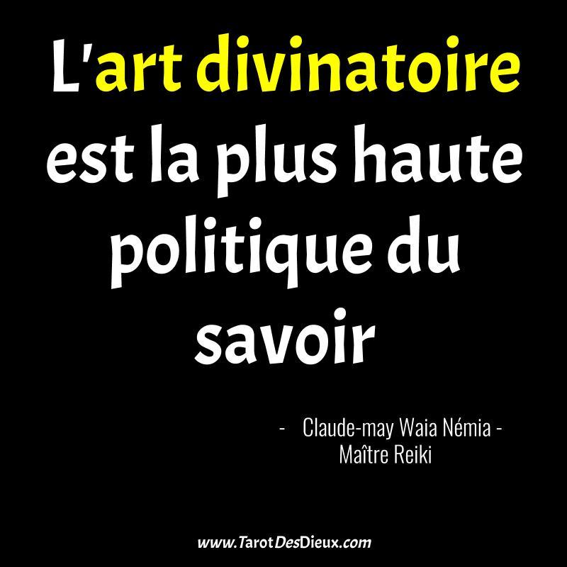 la citation : L'art divinatoire est la plus haute politique du savoir