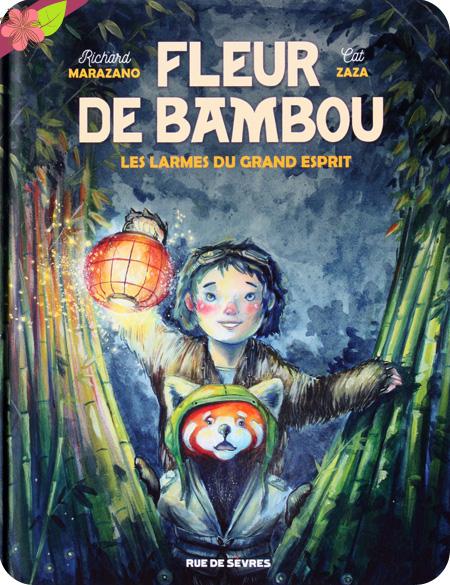 Fleur de Bambou - Les larmes du grand esprit de Richard Marazano et Cat Zaza - Rue de Sèvres