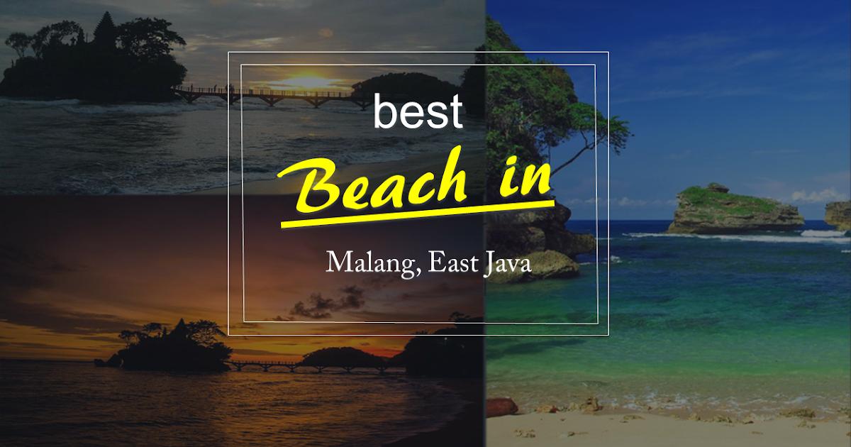Top Wisata Pantai Terbaik di Malang Raya, Jawa Timur | My