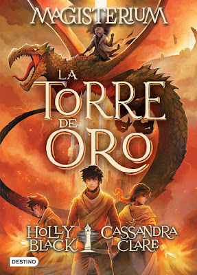 LIBRO - La torre de Oro (Magisterium #5) Cassandra Clare & Holly Black The Golden Tower (Magisterium, #5)   (Destino - 8 Enero 2019)  COMPRAR ESTE LIBRO