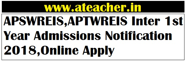 APSWREIS,APTWREIS Inter 1st Year Admissions Notification 2018,Online Apply