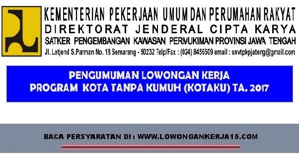 Lowongan Kerja Program Kotaku Kementerian Pekerjaan Umum dan Perumahan Rakyat