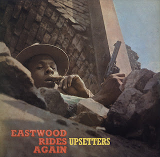 Upsetters, Eastwood Rides Again