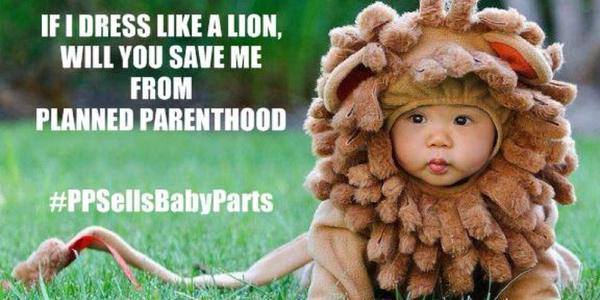 If I dress like a lion, will you save me from Planned Parenthood?