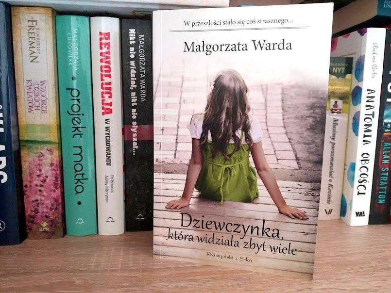 """Kiedy miłość boli: """"Dziewczynka, która widziała zbyt wiele"""" - Małgorzata Warda"""