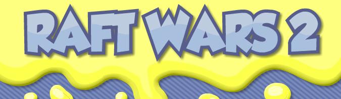 Raft wars 2 added on mar 14 2013 game raft wars 2 unblocked play count