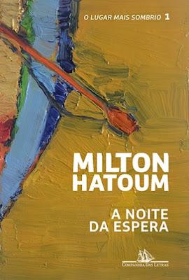 A noite da espera (O Lugar Mais Sombrio vol. 1), de Milton Hatoum