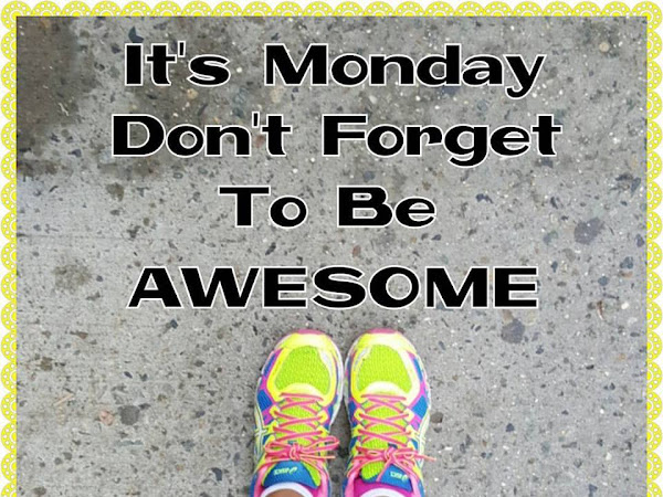 It's Monday - Be Awesome