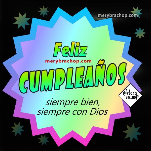 Tarjetas con bonitos mensajes cristianos versiculos de cumpleaños por Mery Bracho, imágenes lindas con mensajes cristianos para hombre o mujer con citas bíblicas.
