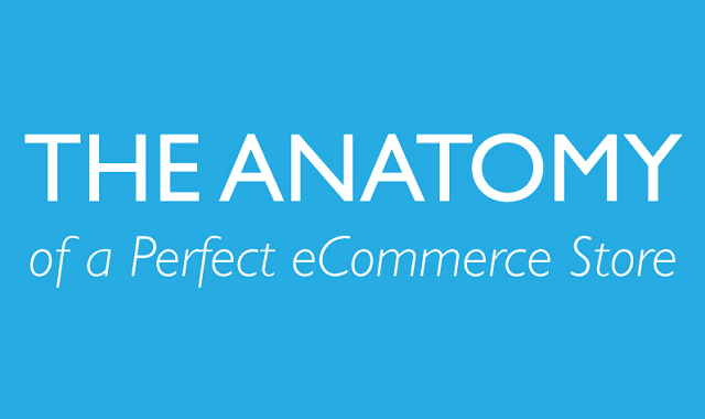 The Anatomy of a Perfect eCommerce Store