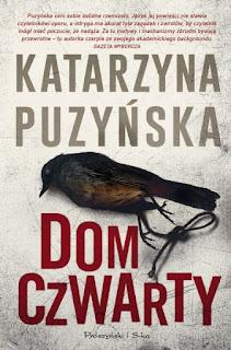 Katarzyna Puzyńska. Dom czwarty.