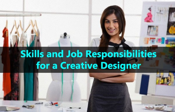 Creative Designer's Skill and Job Responsibilities in Fashion Industry