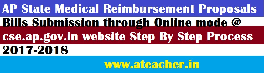 AP State Medical Reimbursement Proposals Bills Submission through Online mode @ cse.ap.gov.in website Step By Step Process 2017-2018
