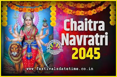2045 Chaitra Navratri Pooja Date and Time, 2045 Navratri Calendar