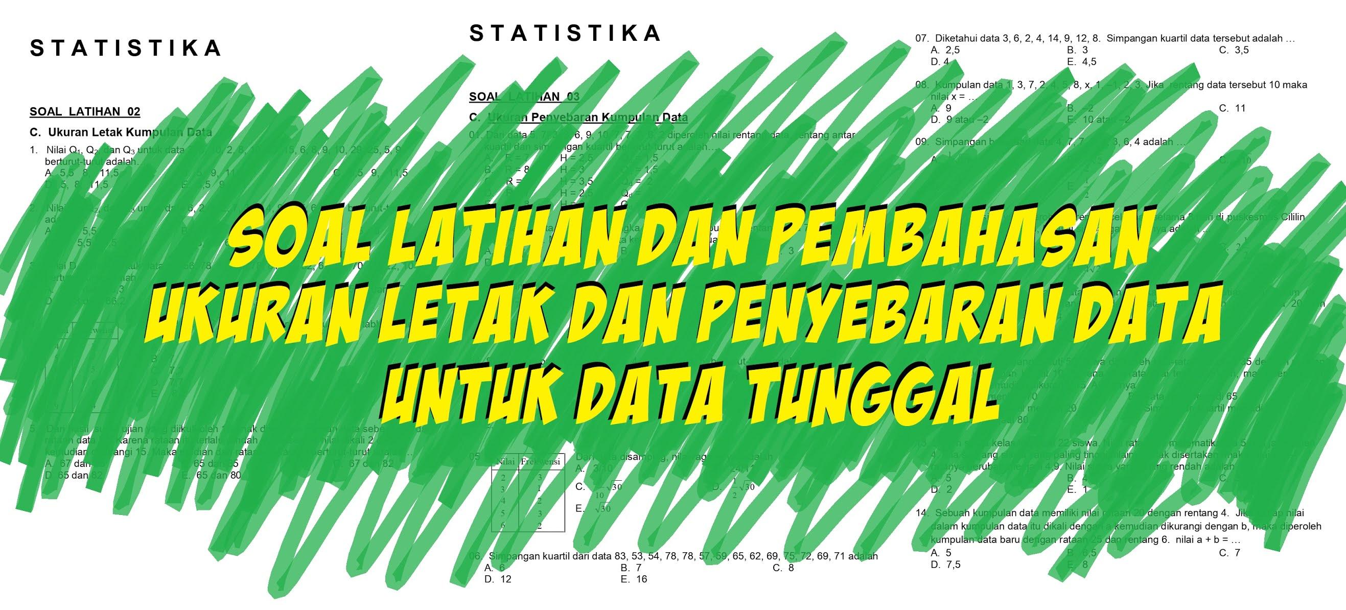 Statistika, Soal dan Pembahasan Ukuran Letak dan Penyebaran Data Untuk Data Tunggal