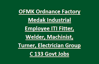 OFMK Ordnance Factory Medak Industrial Employee ITI Fitter, Welder, Machinist, Turner, Electrician Group C 133 Govt Jobs Recruitment