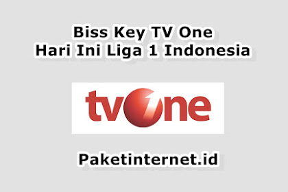 Biss Key TV One Hari Ini Liga 1 Indonesia 2019 Sport HD